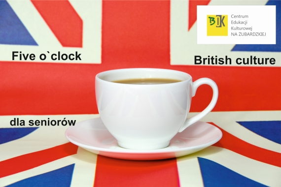 FIVE O'CLOCK - BRITISH CULTURE - kat.seniorzy
